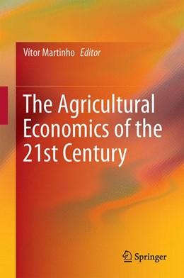 Abbildung von Martinho | The Agricultural Economics of the 21st Century | 2014