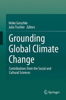Abbildung von Greschke / Tischler | Grounding Global Climate Change | 2014 | Contributions from the Social ...