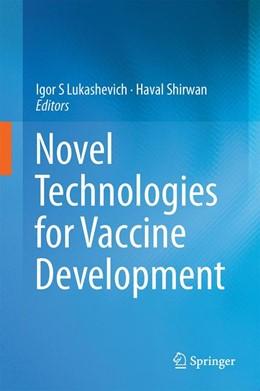 Abbildung von Lukashevich / Shirwan   Novel Technologies for Vaccine Development   1. Auflage   2014   beck-shop.de