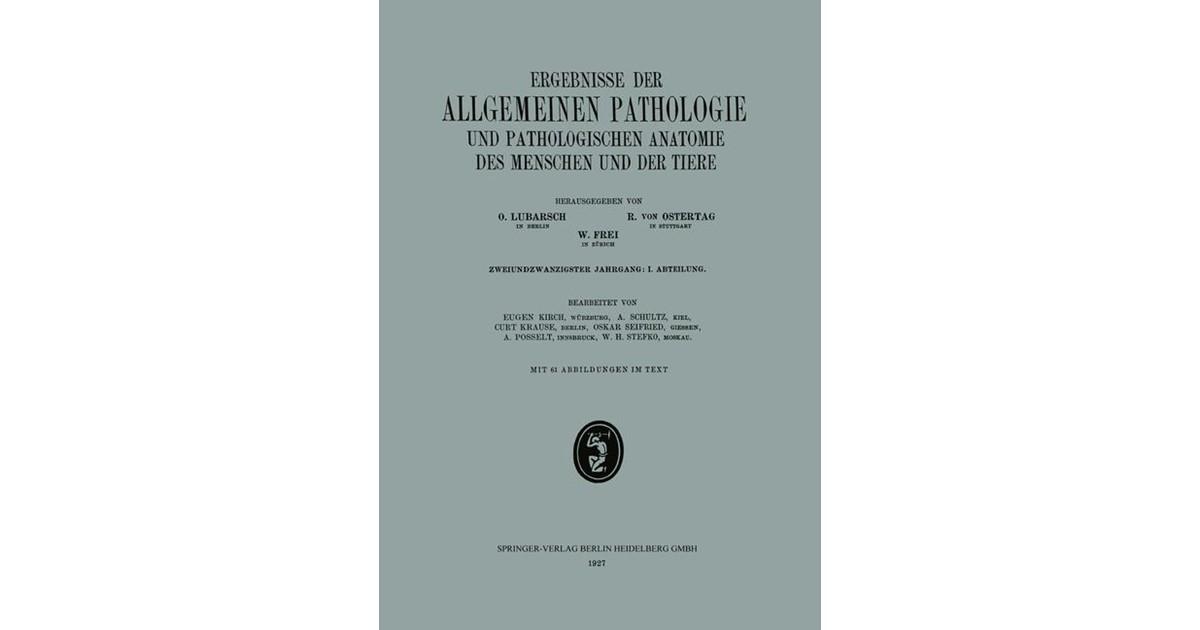 Ergebnisse der Allgemeinen Pathologie und Pathologischen Anatomie ...