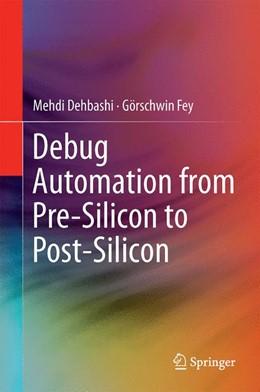 Abbildung von Dehbashi / Fey   Debug Automation from Pre-Silicon to Post-Silicon   1. Auflage   2014   beck-shop.de