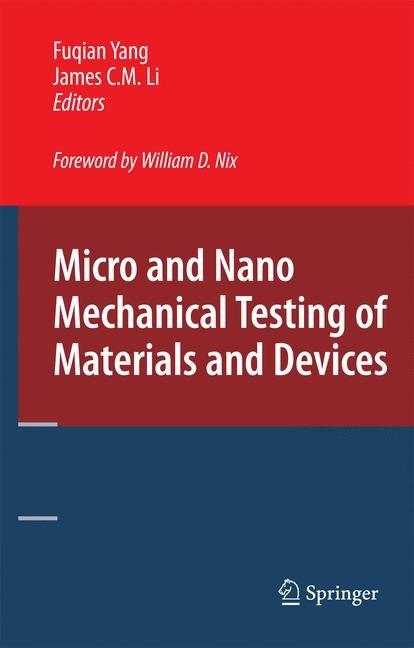 Abbildung von Yang / Li | Micro and Nano Mechanical Testing of Materials and Devices | 2008