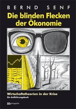 Abbildung von Senf | Die blinden Flecken der Ökonomie | 6. Auflage | 2014 | beck-shop.de