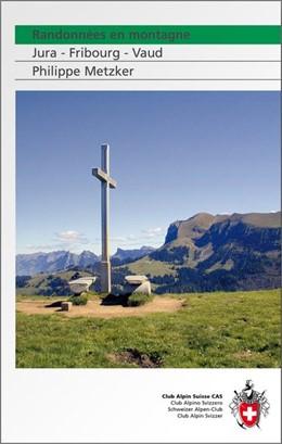 Abbildung von Metzker | Randonnées en montagne | 1., Aufl | 2008 | Jura - Fribourg - Vaud