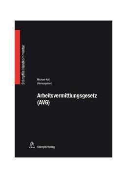 Abbildung von Kull / Bäni   Arbeitsvermittlungsgesetz (AVG)   1. Auflage   2014   beck-shop.de
