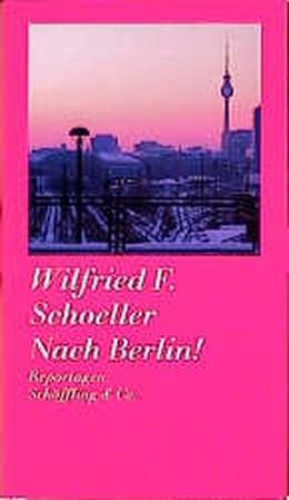 Abbildung von Schoeller | Nach Berlin! | 1999 | Reportagen