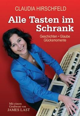Abbildung von Hirschfeld   Alle Tasten im Schrank   2014   Geschichten ? Glaube ? Glücksm...