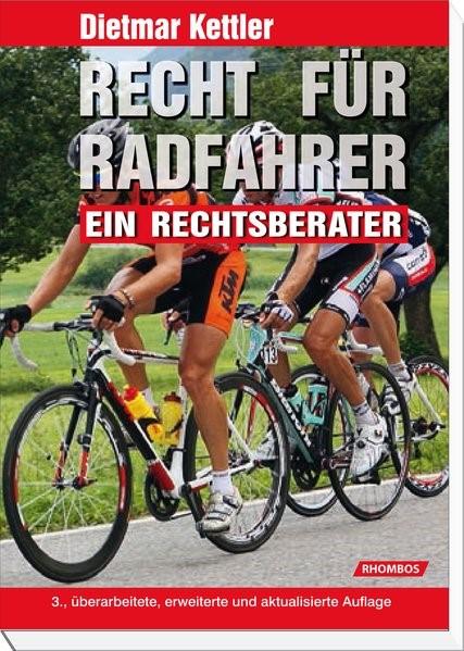 Recht für Radfahrer | Kettler | 3. überarbeitete, erweiterte und aktualisierte Auflage, 2013 | Buch (Cover)