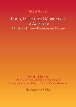 Abbildung von Marciak | Izates, Helena and Monobazos of Adiabene | 2014 | A Study on Literary Traditions... | 66