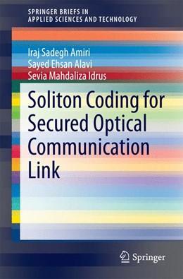 Abbildung von Sadegh Amiri / Alavi | Soliton Coding for Secured Optical Communication Link | 1. Auflage | 2014 | beck-shop.de