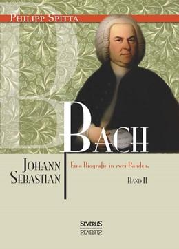 Abbildung von Spitta | Johann Sebastian Bach. Eine Biografie in zwei Bänden. Band 2 | 2014