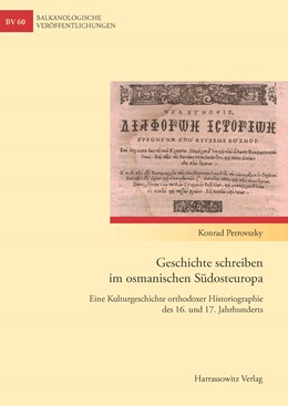 Abbildung von Petrovszky | Geschichte schreiben im osmanischen Südosteuropa | 1. Auflage | 2014 | 60 | beck-shop.de