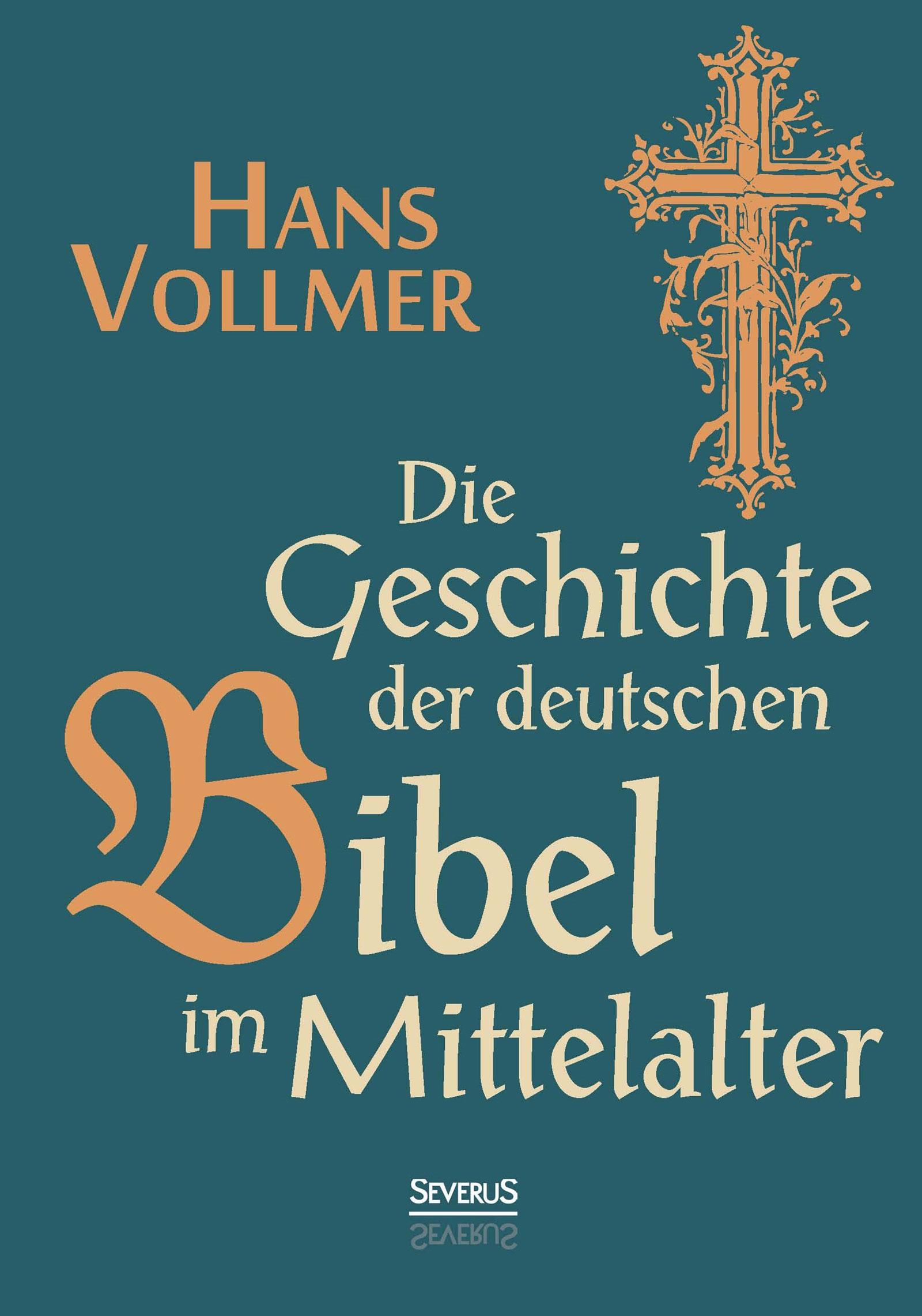 Abbildung von Vollmer | Die Geschichte der deutschen Bibel im Mittelalter | 2015