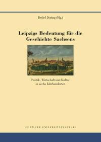 Abbildung von Döring   Leipzigs Bedeutung für die Geschichte Sachsens   2014
