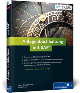 Abbildung von Schlagenhauf / Siebert | Anlagenbuchhaltung mit SAP | 2., aktualisierte und erweiterte Auflage | 2014 | Einrichten, anwenden, optimier...