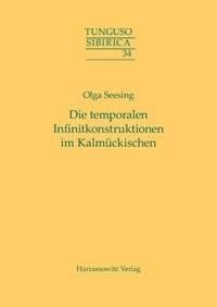 Abbildung von Seesing | Die temporalen Infinitkonstruktionen im Kalmückischen | 2013