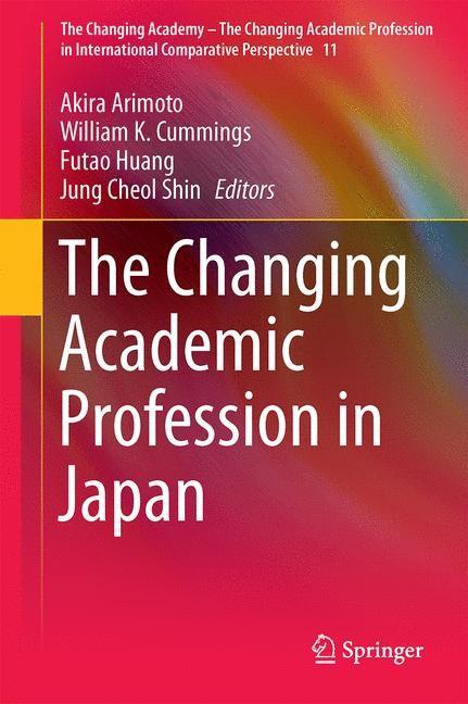Abbildung von Arimoto / Cummings / Huang / Shin | The Changing Academic Profession in Japan | 2014