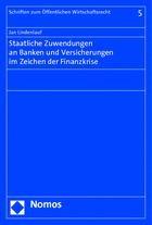 Staatliche Zuwendungen an Banken und Versicherungen im Zeichen der Finanzkrise | Lindenlauf, 2014 | Buch (Cover)