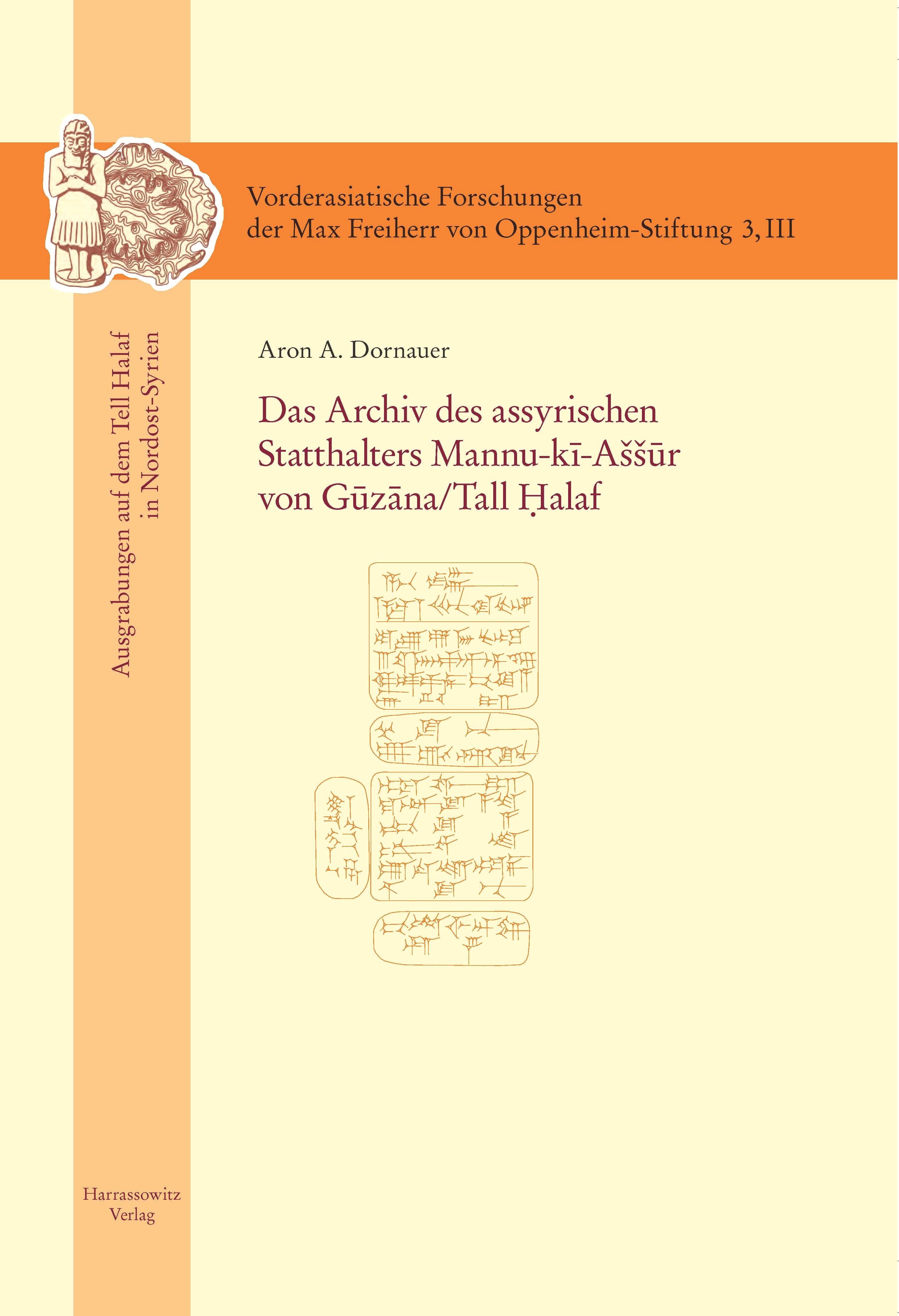Abbildung von Dornauer | Das Archiv des assyrischen Statthalters Mannu-ki-Aššur von Guzana /Tell Halaf | 2014