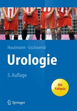 Abbildung von Hautmann / Gschwend | Urologie | 5. Auflage | 2014 | beck-shop.de