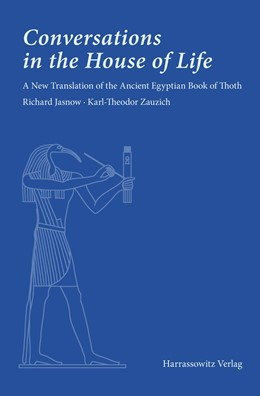 Abbildung von Zauzich / Jasnow   Conversations in the House of Life   2014   A New Translation of the Ancie...
