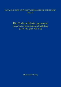 Abbildung von Die Codices Palatini germanici in der Universitätsbibliothek Heidelberg (Cod. Pal. germ. 496–670) | 1., Auflage | 2014 | 11