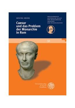 Abbildung von Meier | Caesar und das Problem der Monarchie in Rom | 2014 | 52