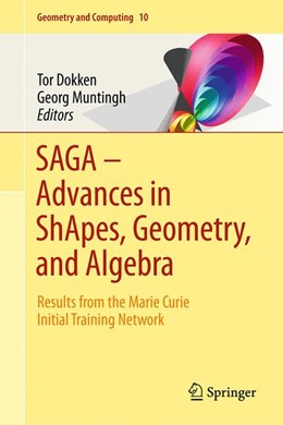 Abbildung von Dokken / Muntingh | SAGA – Advances in ShApes, Geometry, and Algebra | 2014 | Results from the Marie Curie I... | 10