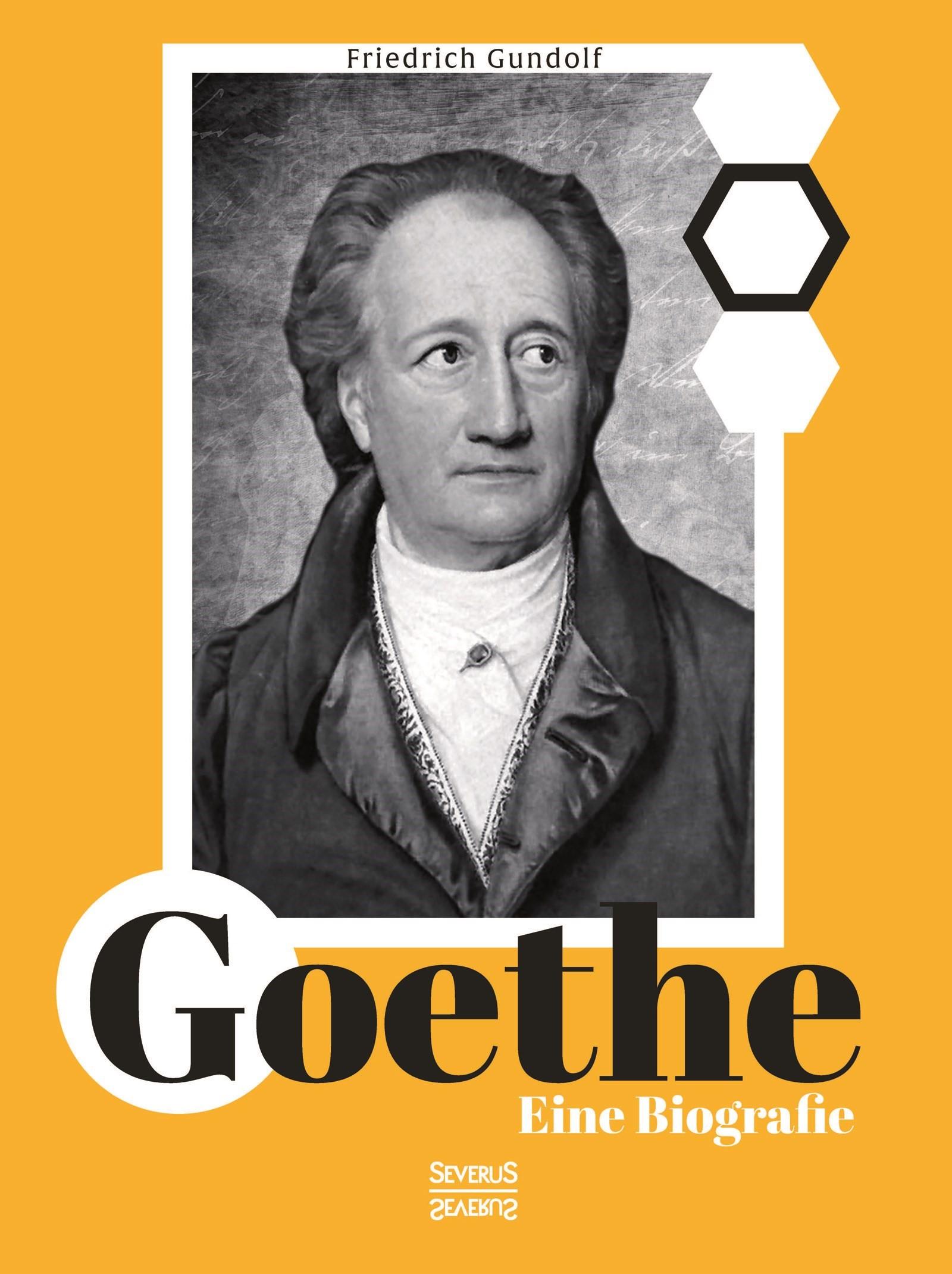 Abbildung von Gundolf | Goethe. Eine Biografie | Nachdruck der Originalausgabe von 1920 | 2015