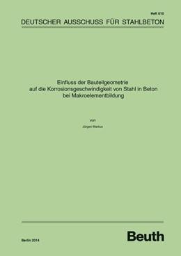 Abbildung von Warkus   Einfluss der Bauteilgeometrie auf die Korrosionsgeschwindigkeit von Stahl in Beton bei Makroelementbildung   1. Auflage   2014   610   beck-shop.de