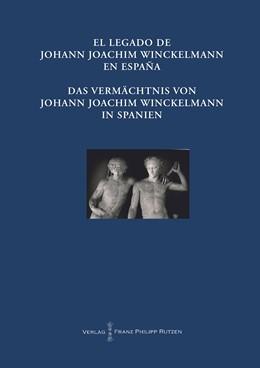 Abbildung von Kunze / Allende | El Legado de Johann Joachim Winckelmann en Espana Das Vermächtnis von Johann Joachim Winckelmann in Spanien | 1. Auflage | 2014 | 4 | beck-shop.de