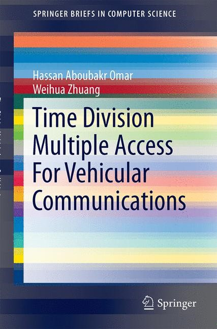 Abbildung von Omar / Zhuang | Time Division Multiple Access For Vehicular Communications | 2014