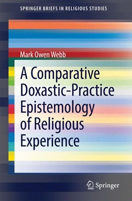 Abbildung von Webb | A Comparative Doxastic-Practice Epistemology of Religious Experience | 2014 | 2