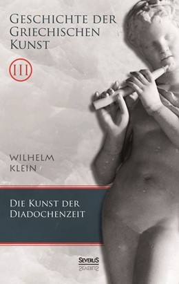 Abbildung von Klein | Geschichte der Griechischen Kunst. Band 3 | hochwertiger Nachdruck der Originalausgabe von 1906 | 2015