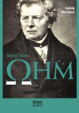 Abbildung von Hartmann | Georg Simon Ohm. Briefe, Urkunden und Dokumente | 2014