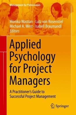 Abbildung von Wastian / Rosenstiel / West / Braumandl   Applied Psychology for Project Managers   2015