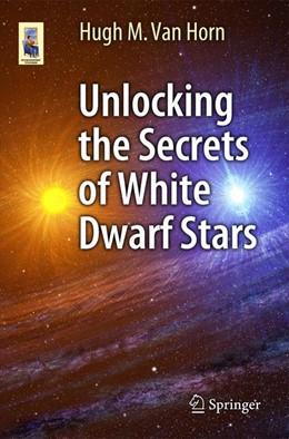 Abbildung von Van Horn   Unlocking the Secrets of White Dwarf Stars   2014