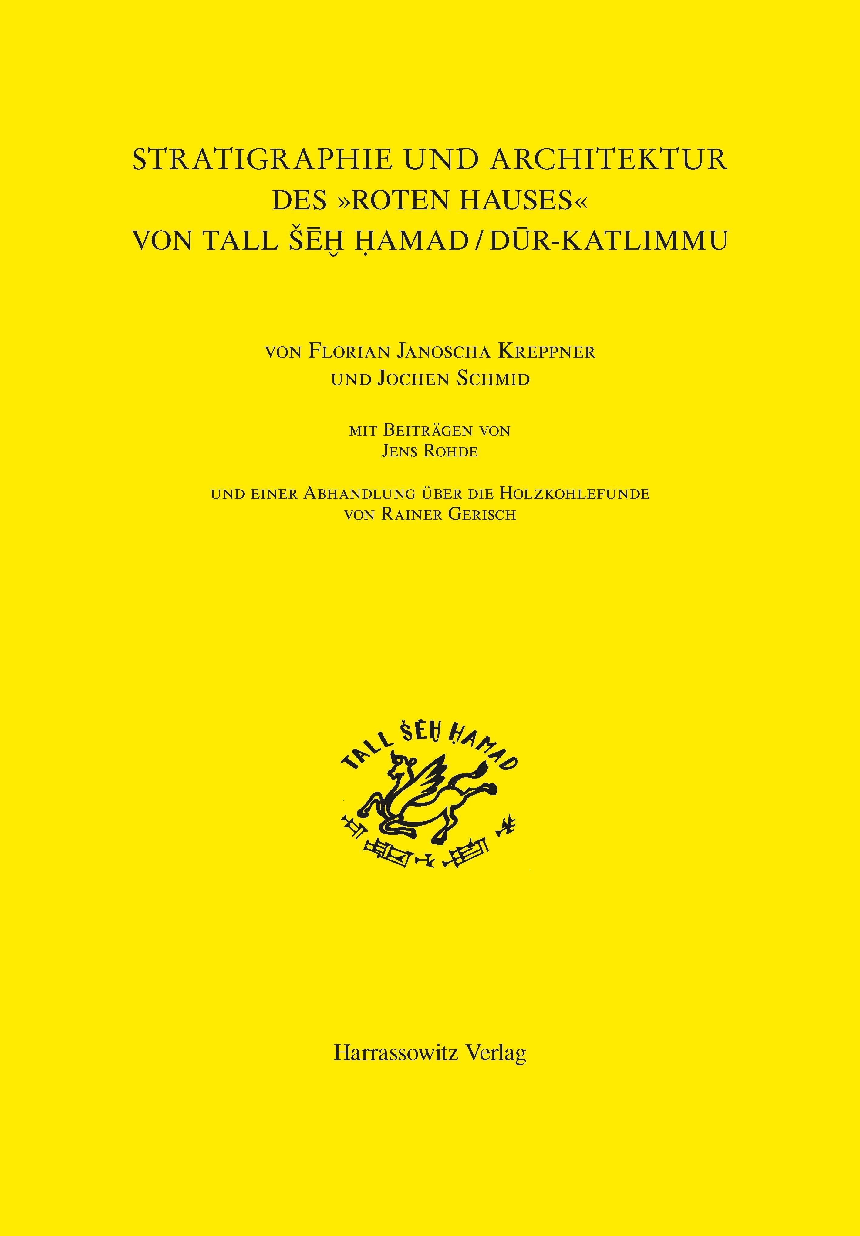 Abbildung von Kreppner / Schmid | Stratigraphie und Architektur des 'Roten Hauses' von Tall ŠeH Hamad / Dur-Katlimmu | 2014