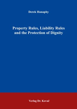 Abbildung von Hanaphy | Property Rules, Liability Rules and the Protection of Dignity | 2014 | 325