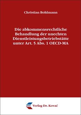 Abbildung von Bohlmann | Die abkommensrechtliche Behandlung der unechten Dienstleistungsbetriebstätte unter Art. 5 Abs. 1 OECD-MA | 2014 | 111