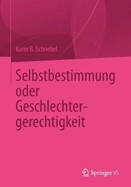 Abbildung von Schnebel | Selbstbestimmung oder Geschlechtergerechtigkeit | 2014