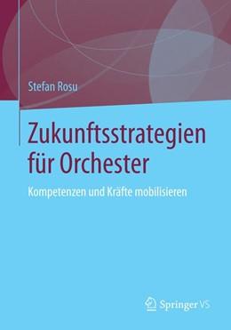Abbildung von Rosu | Zukunftsstrategien für Orchester | 2014 | Kompetenzen und Kräfte mobilis...