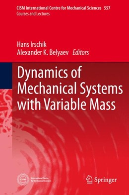 Abbildung von Irschik / Belyaev   Dynamics of Mechanical Systems with Variable Mass   1. Auflage   2014   557   beck-shop.de
