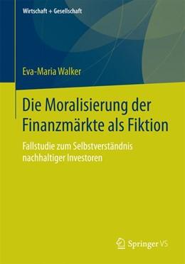 Abbildung von Walker   Die Moralisierung der Finanzmärkte als Fiktion   1. Auflage   2014   beck-shop.de