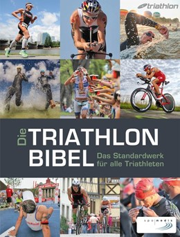 Abbildung von Die Triathlonbibel | 3. Auflage 2020, unveränderter Nachdruck | 2015 | Das Standardwerk für alle Tria...