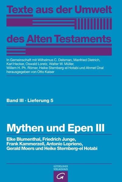 Weisheitstexte, Mythen und Epen III | Kaiser / Delsman / Dietrich / Hecker / Loretz / Müller / Römer / Sternberg-el Hotabi / Ünal, 1995 | Buch (Cover)