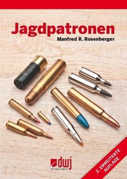 Abbildung von Rosenberger | Jagdpatronen | 2. Auflage | 2013 | beck-shop.de