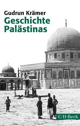 Abbildung von Krämer, Gudrun | Geschichte Palästinas | 6., durchgesehene und aktualisierte Auflage | 2015 | Von der osmanischen Eroberung ... | 1461
