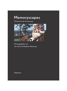 Abbildung von Holl / Wittmann | Memoryscapes | 2014 | Filmformen der Erinnerung