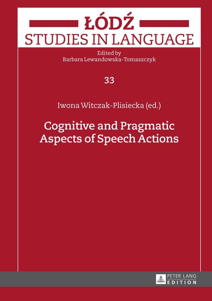 Abbildung von Witczak-Plisiecka | Cognitive and Pragmatic Aspects of Speech Actions | 2014